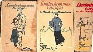 Landwehrmanns Einzige,Landwehrmanns Einzige im Dienste des Vaterlandes,Landwehrmanns Einzige an der...