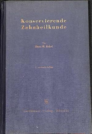 Konservierende Zahnheilkunde mit 218 Abbildungen von Hans-Hermann Rebel: Rebel, Hans-Hermann
