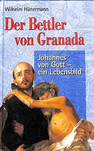 Der Bettler von Granada Johannes von Gott ein Lebensbild des Juan de Dios von Wilhelm Hü...
