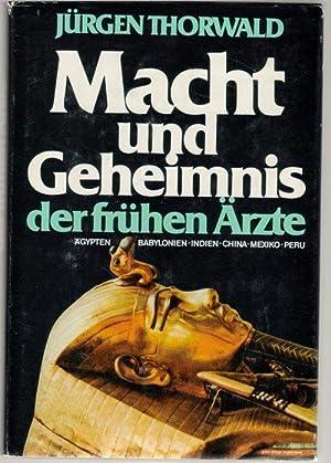 Macht und Geheimnis der frühen Ärzte Geschichte der Medizin der frühen Hochkulturen ...