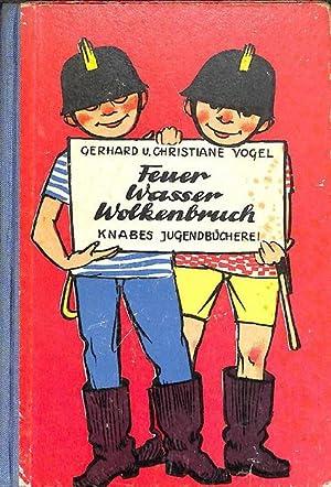 Feuer, Wasser, Wolkenbruch eine neue Geschichte um Blase und Bläschen von Gerhard und ...