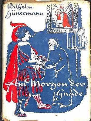 Am Morgen der Gnade aus der Jugend großer Heiliger Band 2 von Wilhelm Hünermann: ...