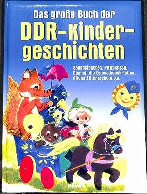 Das große Buch der DDR-Kindergeschichten. Sandmännchen, Pittiplatsch, Bummi, die ...