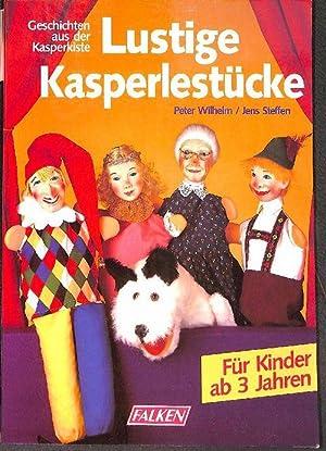 Lustige Kasperlestücke - Geschichten aus der Kasperkiste!Acht: Wilhelm, Peter