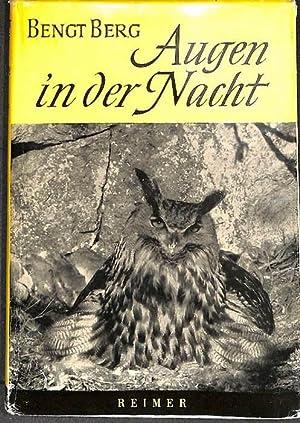 Augen in der Nacht Begegnung und Erlebnisse ein Dokumentation mit Aufnahmen von Bengt Berg: Berg, ...