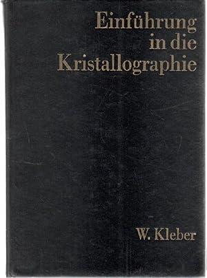 Einführung in die Kristallographie mit 361 Bildern, 49 tafeln und 1 beilage: Kleber, Will, ...