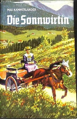 Die Sonnwirtin ein Roman aus den Alpen von Max Kammerlander: Kammerlander, Max