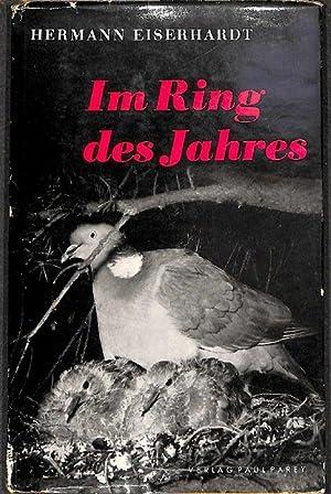 im Ring des Jahres von den Erlebnissen und Freuden eines Jägers von HERMANN EISERHARDT mit 8 ...