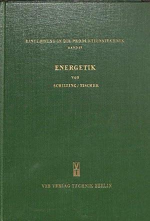 Einführung in die Produktionstechnik, Band 4: Energetik Energieerzeugungsanlgen ...