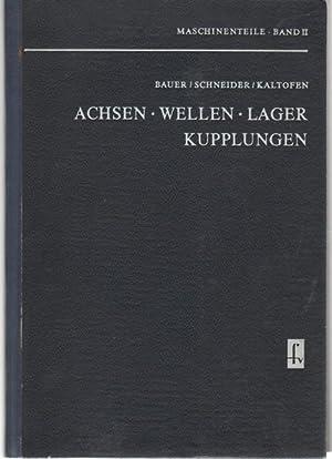 Achsen - Wellen - Lager - Kupplungen. Maschinenteile Band 2. Unterrichtswerk für den ...
