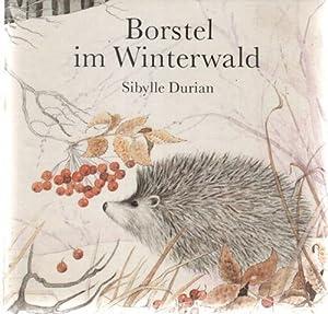 Borstel im Winterwald eine Geschichte von Tieren aus dem wald von Sibylle Durian mit Bildern von ...