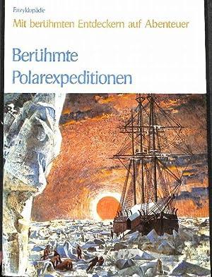 Berühmte Polarexpeditionen mit berühmten Entdeckern auf Abenteuer von Thayer Willismit ...