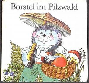 Borstel im Pilzwald: eine Geschichte von Nils Werner mit Illustrationen von Rainer Flieger: Nils ...