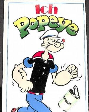 Ich Popeye herausgegeben und nacherzählt von Elzie Chrisler Segar mit Illustrationen Popeye ...