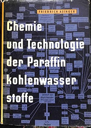 Chemie und Technologie der Paraffin-Kohlenwasserstoffe von Friedrich Asinger von 144 abbildungen ...