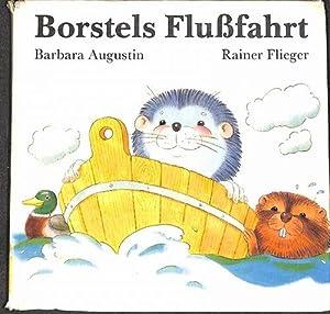 Borstels Flußfahrt eine Geschichte von Barbara Augustin mit Illustrationen von Rainer Flieger...