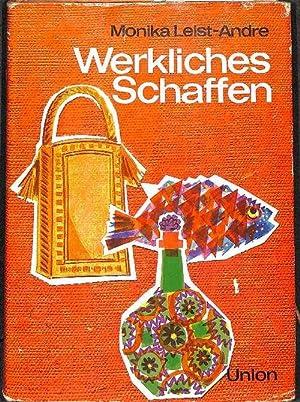 Werkliches Schaffen ein Arbeitsbuch für Mädchen und Frauen von Monika Leist-Andre mit ...