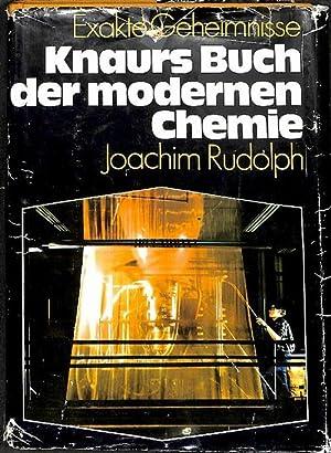 Knaurs Buch der modernen Chemie aus der Reihe exakte Geheimnisse von Joachim Rudolph mit 285 meist ...