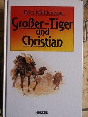 """Großer-Tiger und Christian ( auch unter """"In geheimer Mission durch die Wüste Gobi&..."""