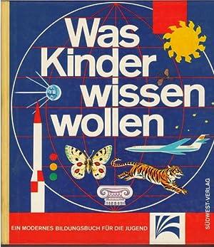 Was Kinder wissen wollen ein modernes Bildungsbuch für die Jugend von Ulla Leippe mit Bildern ...