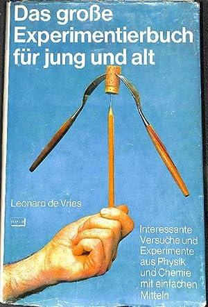Das grosse Experimentierbuch für Jung und Alt 148 interessante Versuche und Experimente aus ...