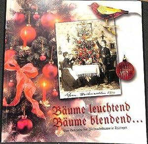Bäume leuchtend, Bäume blendend eine Geschichte des Weihnachtsbaums in Thüringen ...
