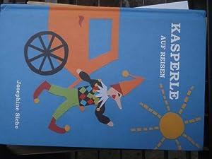 Kasperle auf Reisen. und was er dabei an lustigen Streichen ausheckt und an spannenden Abenteuern ...