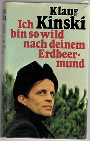 Ich bin so wild nach deinem Erdbeermund Erinnerungen von Klaus Kinski: Kinski, Klaus