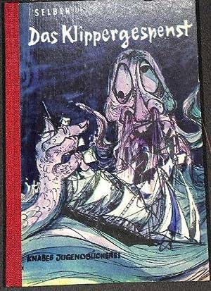 Das Klippengespenst eine Seefahrergeschichte von Martin Selber mit Illustrationen von Hans Wiegand:...