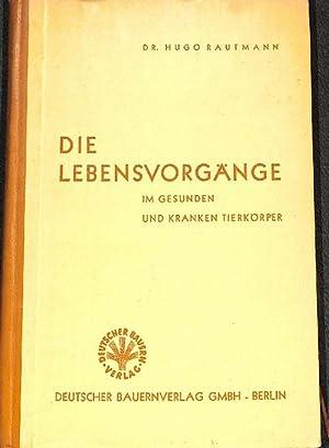Die Lebensvorgänge im gesunden und kranken Tierkörper, Ein Buch für Bauern, Tierz&...