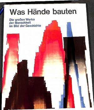 Was Hände bauten die großen Werke der Menschheit im Bild der Geschichte mit zahlreichen ...