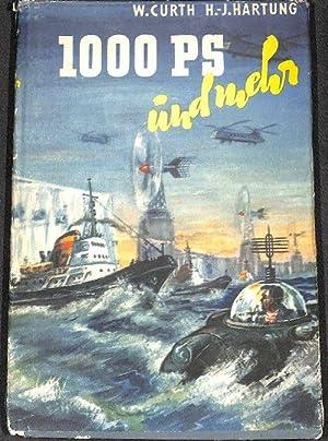 1000 PS und mehr Band 2 Interessantes aus der Welt der Technik herausgegeben von Hugo Hartung und ...