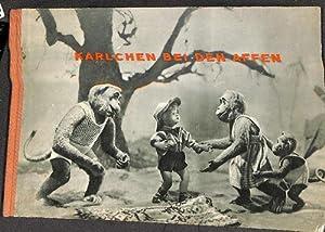 Karlchen bei den Affen ein Märchen von Olga Ptackova-Machackova zu 35 ganzseitigen Fotografien...