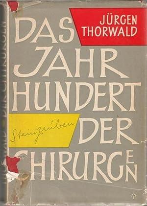 Das Jahrhundert der Chirurgen die Entwicklungsgeschichte abendländischer Heilkunst nach den ...