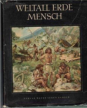Weltall, Erde, Mensch Ein Sammelwerk zur Entwicklungsgeschichte von Natur und Gesellschaft. ...