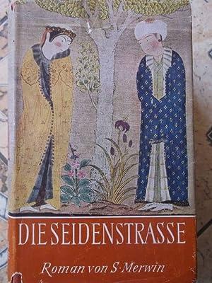 Die Seidenstrasse Ein Roman erzählt nach den: Merwin, Samuel