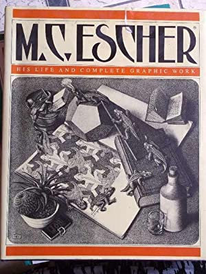 M.C. Escher: His Life and Complete Graphic Work: With a Fully Illustrated Catalogue. With Essays by...