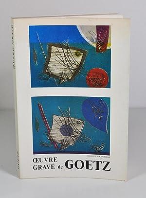 Oeuvre gravé de Goetz - Catalogue général: GOETZ Henri -