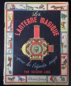 La lanterne magique pour les enfants sages: Suzanne Jung