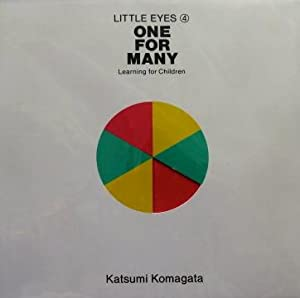 One for many. Learning for children.: KOMAGATA, Katsumi.