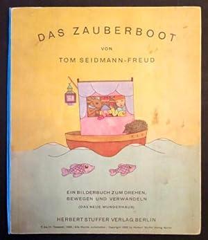 Das Zauberboot. Ein Bilderbuch zum Drehen, Bewegen: SEIDMANN-FREUD, Tom.