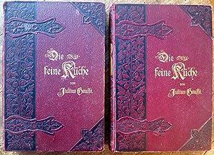 Die feine Küche. Vollständiges Lehr- und Handbuch: Gouffé, Jules (Hrsg.).