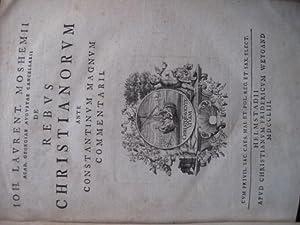 De rebus Christianorum ante Constantinum magnum commentarii.: MOSHEIM, Johann Lorenz