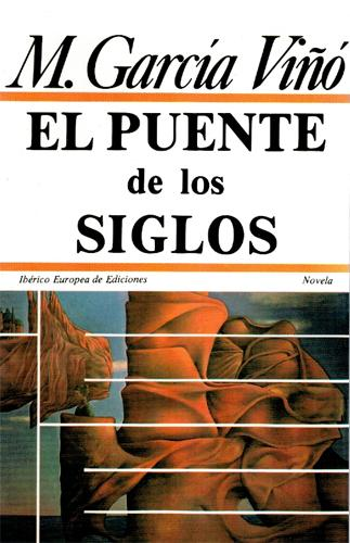 El puente de los siglos - Manuel García Viñó