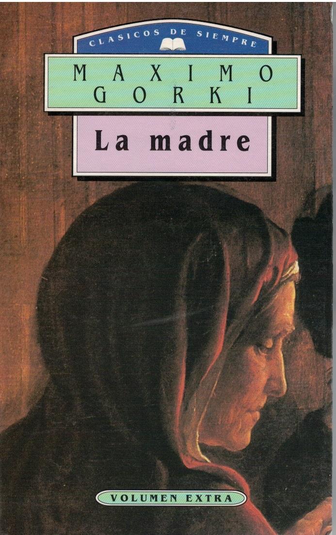 La Madre - Maximo Gorki. Traduccion de F. Martos