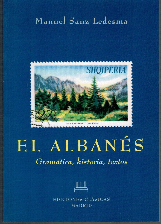 EL ALBANÉS. Gramática, historia, textos - Manuel Sanz Ledesma