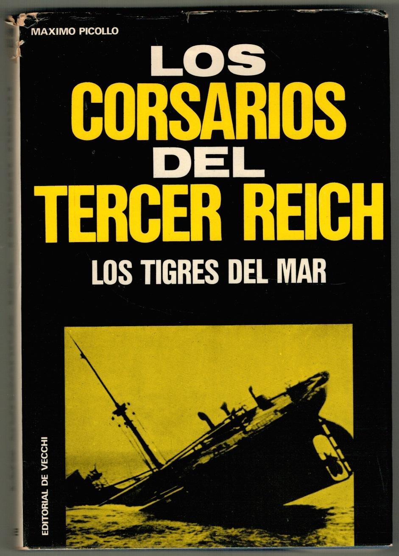 LOS CORSARIOS DEL TERCER REICH. LOS TIGRES DEL MAR - Maximo Picollo