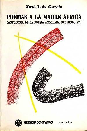 Poemas a la madre África: antologia de: Xosé Lois García