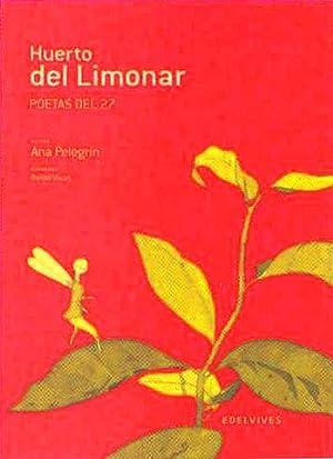 El huerto del limonar. Poetas del 27: Pelegrín Sandoval, Ana