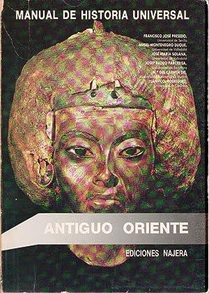 Manual de la historia universal. Antiguo oriente: Ángel Montenegro (Coord).
